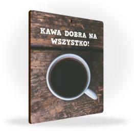 Tabliczka kawa dobra na wszystko