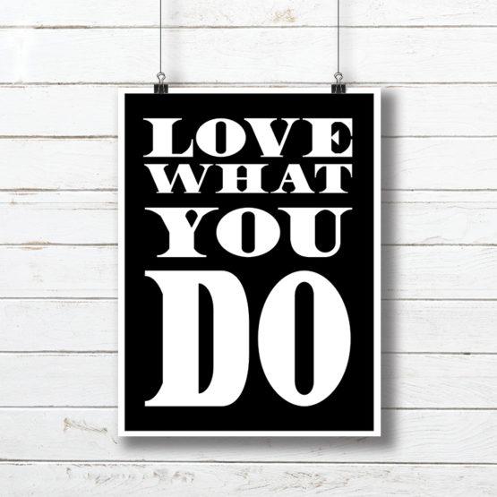 Plakat motywacyjny biało czarny napis love what you do - 3339 k
