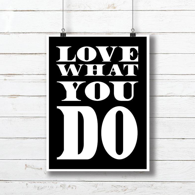 Plakat Motywacyjny Biało Czarny Napis Love What You Do 3339 Buy Design