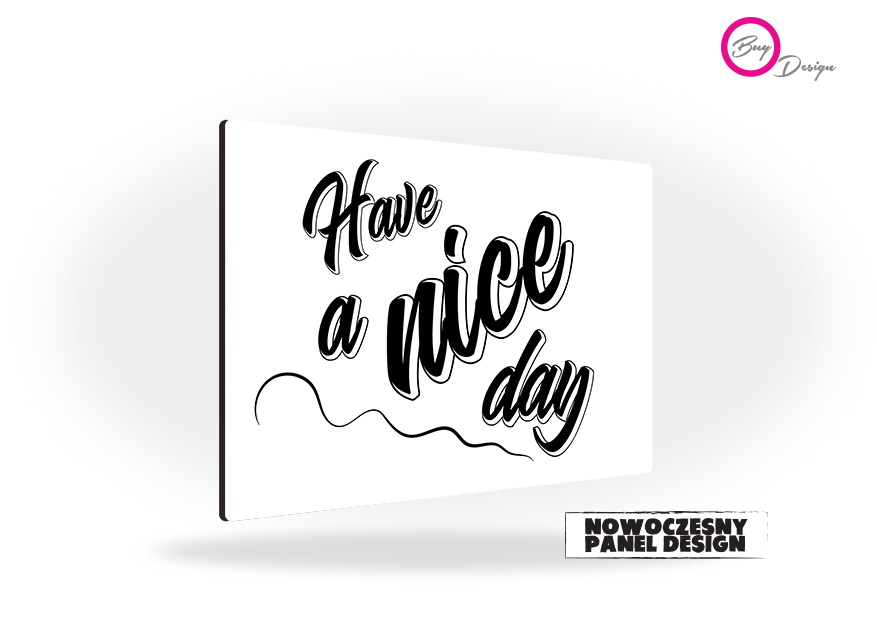 Have a nice day panel design