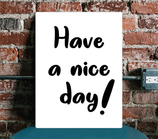 Have a nice day plakat panel design